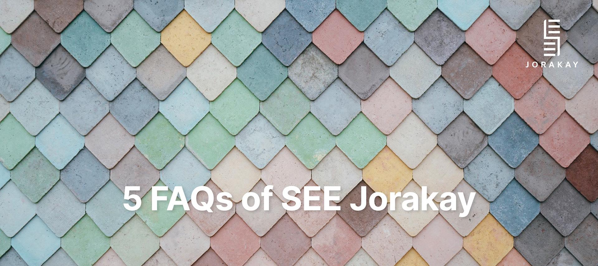 5FAQ About SeeJorakay